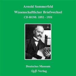 Wissenschaftlicher Briefwechsel von Eckert,  Michael, Märker,  Karl, Sommerfeld,  Arnold