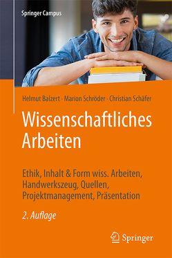 Wissenschaftliches Arbeiten von Balzert,  Helmut, Schaefer,  Christian, Schröder,  Marion