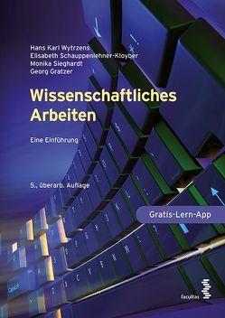 Wissenschaftliches Arbeiten von Gratzer,  Georg, Schauppenlehner-Kloyber,  Elisabeth, Sieghardt,  Monika, Wytrzens,  Hans Karl