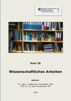 Wissenschaftliches Arbeiten von Habermann-Horstmeier,  MPH,  Dr. med. Lotte