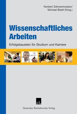 Wissenschaftliches Arbeiten von Bladt,  Michael, Zdrowomyslaw,  Norbert