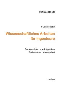 Wissenschaftliches Arbeiten für Ingenieure von Heinitz,  Matthias