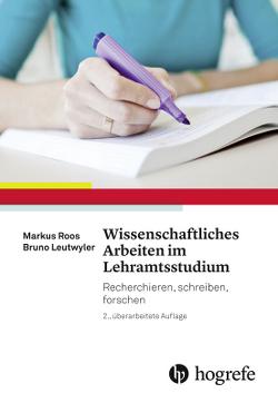 Wissenschaftliches Arbeiten im Lehramtsstudium von Leutwyler,  Bruno, Roos,  Markus