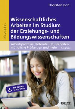 Wissenschaftliches Arbeiten im Studium der Erziehungs- und Bildungswissenschaften von Bohl,  Thorsten