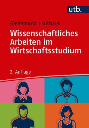 Wissenschaftliches Arbeiten im Wirtschaftsstudium von Gleitsmann,  Beate, Suthaus,  Christiane
