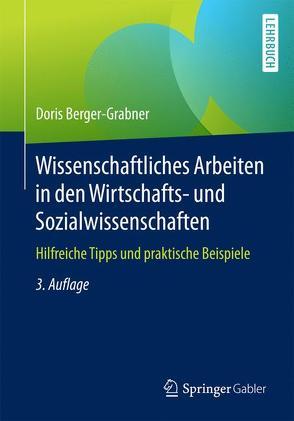 Wissenschaftliches Arbeiten in den Wirtschafts- und Sozialwissenschaften von Berger-Grabner,  Doris