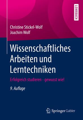 Wissenschaftliches Arbeiten und Lerntechniken von Stickel-Wolf,  Christine, Wolf,  Joachim