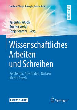 Wissenschaftliches Arbeiten und Schreiben von Ritschl,  Valentin, Stamm,  Tanja, Weigl,  Roman