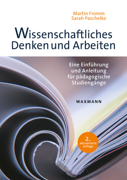 Wissenschaftliches Denken und Arbeiten von Fromm,  Martin, Paschelke,  Sarah