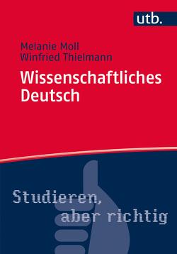 Wissenschaftliches Deutsch von Moll,  Melanie, Thielmann,  Winfried
