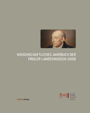 Wissenschaftliches Jahrbuch der Tiroler Landesmuseen 2008 von Tiroler Landesmuseen-Betriebsges.
