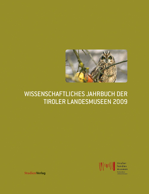 Wissenschaftliches Jahrbuch der Tiroler Landesmuseen 2009 von Tiroler Landesmuseen-Betriebsges.
