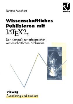 Wissenschaftliches Publizieren mit LaTex 2∈ von Machert,  Thorsten