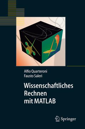 Wissenschaftliches Rechnen mit MATLAB von Quarteroni,  Alfio, Saleri,  Fausto, Sapelza,  K.