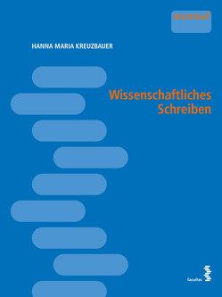 Wissenschaftliches Schreiben von Kreuzbauer,  Hanna Maria