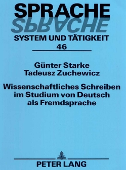 Wissenschaftliches Schreiben im Studium von Deutsch als Fremdsprache von Starke,  Geert, Zuchewicz,  Tadeusz