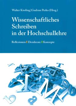 Wissenschaftliches Schreiben in der Hochschullehre von Kissling,  Walter, Perko,  Gudrun