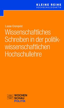 Wissenschaftliches Schreiben in der politikwissenschaftlichen Hochschullehre von Cronqvist,  Dr. Lasse