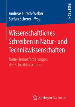 Wissenschaftliches Schreiben in Natur- und Technikwissenschaften von Hirsch-Weber,  Andreas, Scherer,  Stefan