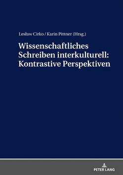 Wissenschaftliches Schreiben interkulturell: Kontrastive Perspektiven von Cirko,  Leslaw, Pittner,  Karin