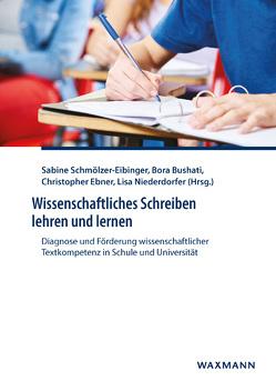 Wissenschaftliches Schreiben lehren und lernen von Bushati,  Bora, Ebner,  Christopher, Niederdorfer,  Lisa, Schmölzer-Eibinger ,  Sabine