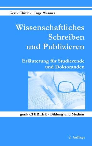 Wissenschaftliches Schreiben und Publizieren von Chirlek,  Gerik, Wanner,  Inge