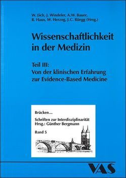 Wissenschaftlichkeit in der Medizin / Wissenschaftlichkeit in der Medizin III von Bauer,  Axel W., Eich,  Wolfgan, Haux,  Reinhold, Herzog,  Wolfgang, Rüegg,  Johann Casper, Windeler,  Jürger