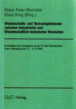 Wissenschafts- und Technologietransfer zwischen Industrieller und Wissenschaftlich-technischer Revolution von Krug,  Klaus, Meinicke,  Klaus P
