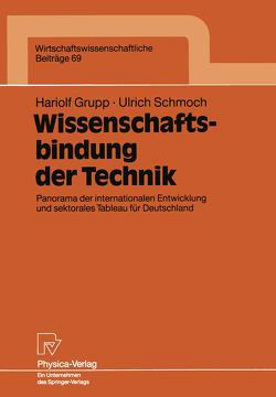 Wissenschaftsbindung der Technik von Grupp,  Hariolf, Schmoch,  Ulrich