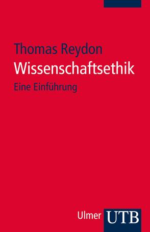 Wissenschaftsethik von Reydon,  Thomas