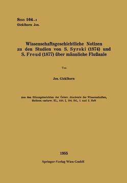 Wissenschaftsgeschichtliche Notizen zu den Studien von S. Syrski (1874) und S. Freud (1877) über männliche Flußaale von Gicklhorn,  Josef