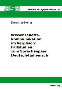 Wissenschaftskommunikation im Vergleich: Fallstudien zum Sprachenpaar Deutsch-Italienisch von Heller,  Dorothee