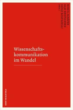 Wissenschaftskommunikation im Wandel von Bonfadelli,  Heinz, Kristiansen,  Silije, Schäfer,  Mike S.