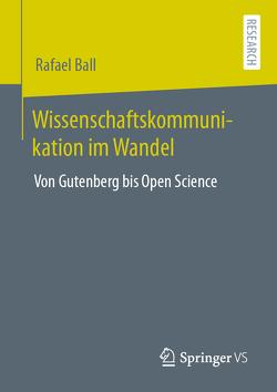 Wissenschaftskommunikation im Wandel von Ball,  Rafael