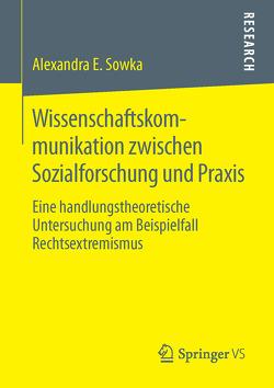 Wissenschaftskommunikation zwischen Sozialforschung und Praxis von Sowka,  Alexandra