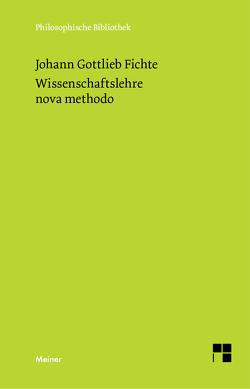 Wissenschaftslehre nova methodo von Fichte,  Johann Gottlieb, Fuchs,  Erich