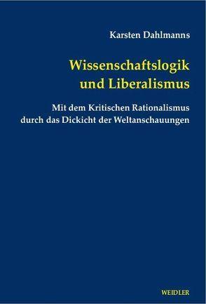 Wissenschaftslogik und Liberalismus von Dahlmanns,  Karsten, Posner,  Hans