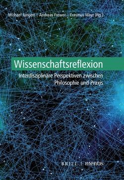 Wissenschaftsreflexion von Frewer,  Andreas, Jungert,  Michael, Mayr,  Erasmus