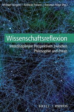 Wissenschaftsreflexion von Andreas Frewer, Erasmus Mayr, Michael Jungert