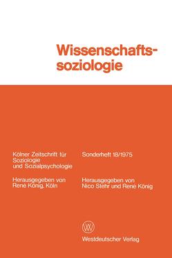 Wissenschaftssoziologie von Koenig,  Rene, Stehr,  Nico