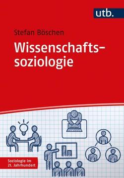 Wissenschaftssoziologie von Böschen,  Stefan Karl Josef