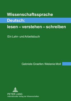 Wissenschaftssprache Deutsch: lesen – verstehen – schreiben von Graefen,  Gabriele, Moll,  Melanie