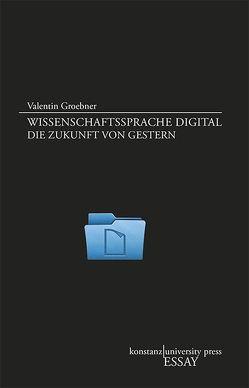 Wissenschaftssprache digital von Groebner,  Valentin