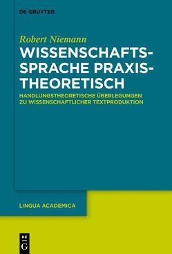 Wissenschaftssprache praxistheoretisch von Niemann,  Robert