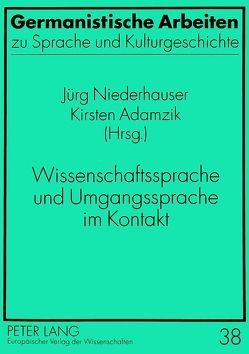 Wissenschaftssprache und Umgangssprache im Kontakt von Adamzik,  Kirsten, Niederhauser,  Jürg