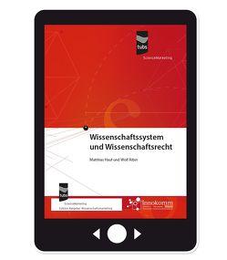 Wissenschaftssystem und Wissenschaftsrecht von Albin,  Wolf, Hauf,  Matthias