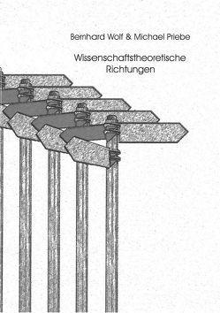 Wissenschaftstheoretische Richtungen von Priebe,  M, Wolf,  B