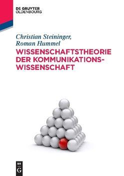 Wissenschaftstheorie der Kommunikationswissenschaft von Hummel,  Roman, Steininger,  Christian