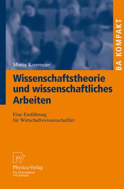Wissenschaftstheorie und wissenschaftliches Arbeiten von Kornmeier,  Martin
