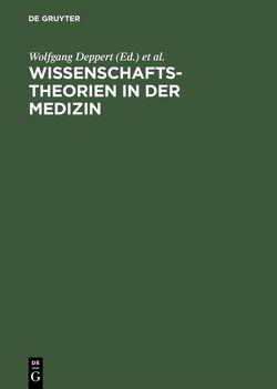 Wissenschaftstheorien in der Medizin von Deppert,  Wolfgang, Kliemt,  Hartmut, Lohff,  Brigitte, Schäfer,  Jochen